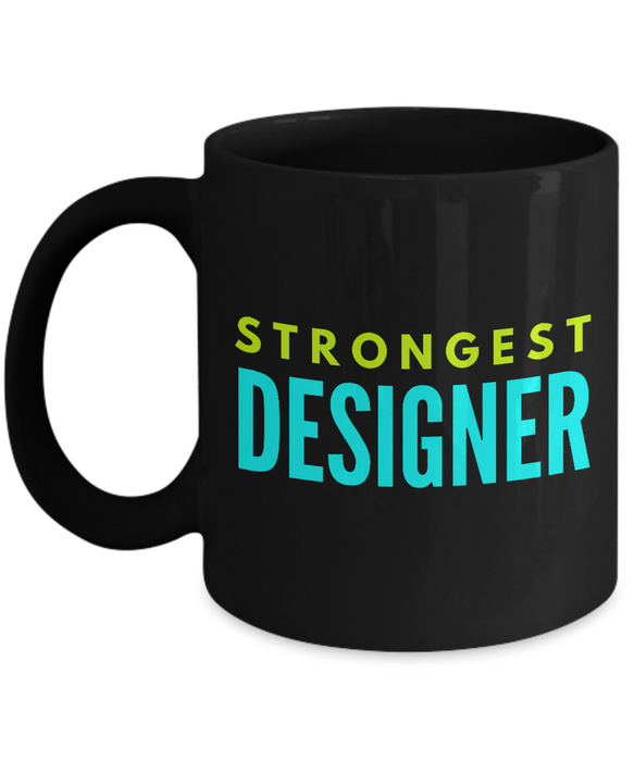 Strongest Designer -  Coworker Friend Retirement Birthday or Graduate Gift -   11oz Coffee Mug - Ribbon Canyon