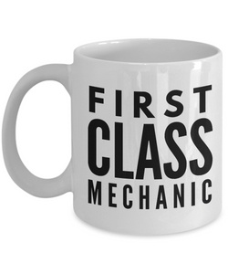 First Class Mechanic - Birthday Retirement or Thank you Gift Idea -   11oz Coffee Mug - Ribbon Canyon