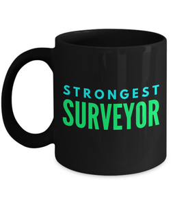 Strongest Surveyor -  Coworker Friend Retirement Birthday or Graduate Gift -   11oz Coffee Mug - Ribbon Canyon