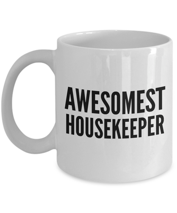 Awesomest Housekeeper - Birthday Retirement or Thank you Gift Idea -   11oz Coffee Mug - Ribbon Canyon