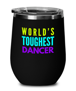 World's Toughest Dancer Insulated 12oz Stemless Wine Glass - Ribbon Canyon