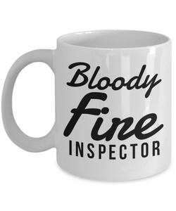 Funny Mug Bloody Fire Inspector   11oz Coffee Mug Gag Gift for Coworker Boss Retirement - Ribbon Canyon