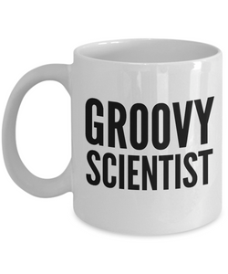 Groovy Scientist - Birthday Retirement or Thank you Gift Idea -   11oz Coffee Mug - Ribbon Canyon