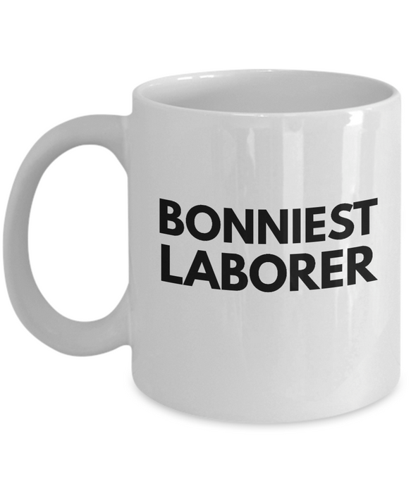 Bonniest Laborer - Birthday Retirement or Thank you Gift Idea -   11oz Coffee Mug - Ribbon Canyon