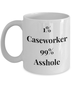 1% Caseworker 99% Asshole, 11oz Coffee Mug Best Inspirational Gifts - Ribbon Canyon