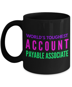 """ World's Toughest Account Payable Associate "" Novelty Gifts Boss Leaving Retirement Coworker Gift -   11oz Black Mug - Ribbon Canyon"