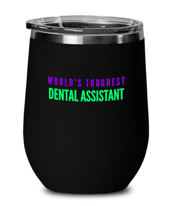 World's Toughest Dental Assistant Insulated 12oz Stemless Wine Glass - Ribbon Canyon