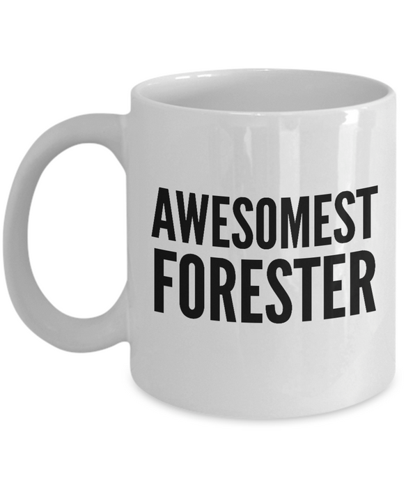 Awesomest Forester - Birthday Retirement or Thank you Gift Idea -   11oz Coffee Mug - Ribbon Canyon