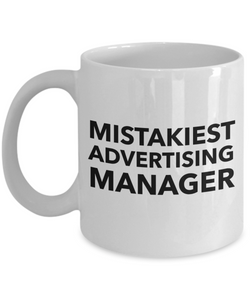Mistakiest Advertising Manager, 11oz Coffee Mug  Dad Mom Inspired Gift - Ribbon Canyon