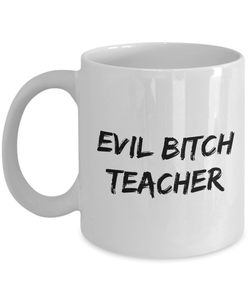 Evil Bitch Teacher, 11Oz Coffee Mug Unique Gift Idea for Him, Her, Mom, Dad - Perfect Birthday Gifts for Men or Women / Birthday / Christmas Present - Ribbon Canyon