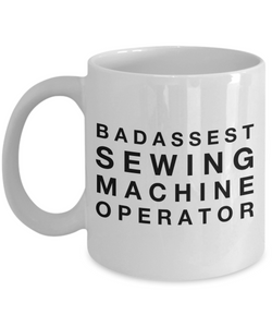 Badassest Sewing Machine Operator, 11oz Coffee Mug Gag Gift for Coworker Boss Retirement or Birthday - Ribbon Canyon