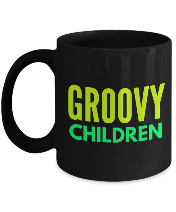 Groovy Children - Family Gag Gifts For Mom or Dad Birthday Father or Mother Day -   11oz Coffee Mug - Ribbon Canyon