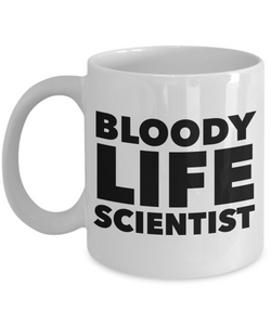 Bloody Life Scientist, 11oz Coffee Mug Best Inspirational Gifts - Ribbon Canyon