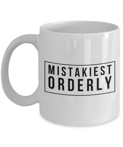 Mistakiest Orderly, 11oz Coffee Mug Gag Gift for Coworker Boss Retirement or Birthday - Ribbon Canyon