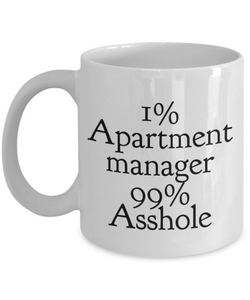 1% Apartment Manager 99% Asshole, 11oz Coffee Mug  Dad Mom Inspired Gift - Ribbon Canyon