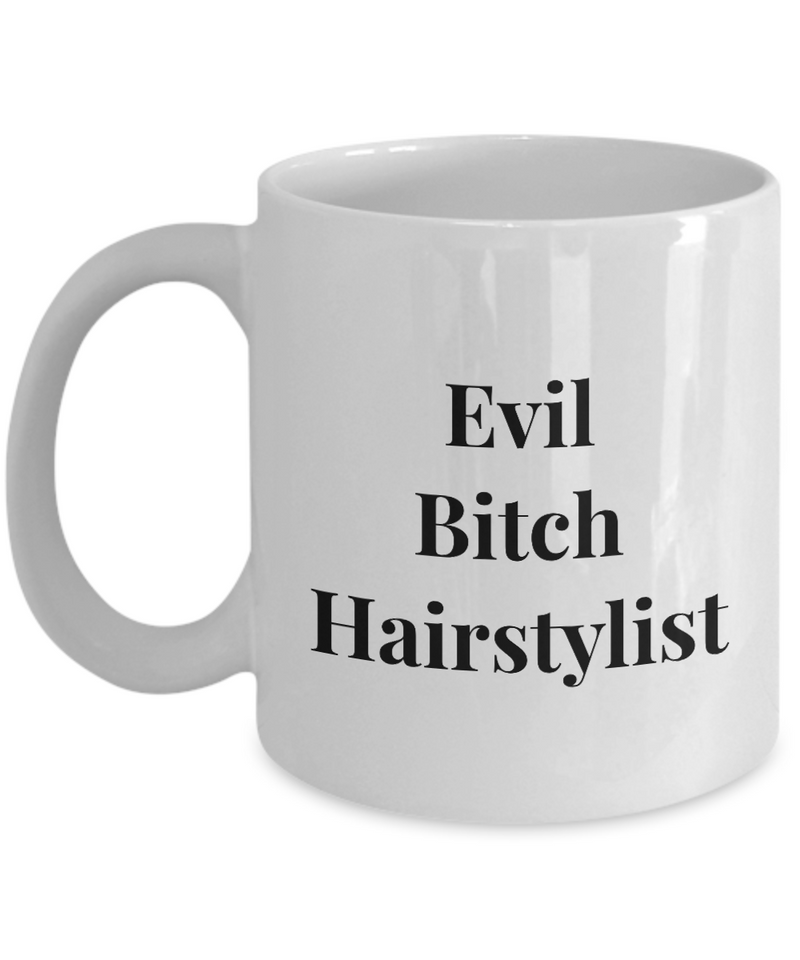 Funny Mug Evil Bitch Hairstylist 11Oz Coffee Mug Funny Christmas Gift for Dad, Grandpa, Husband From Son, Daughter, Wife for Coffee & Tea Lovers Birthday Gift Ceramic - Ribbon Canyon