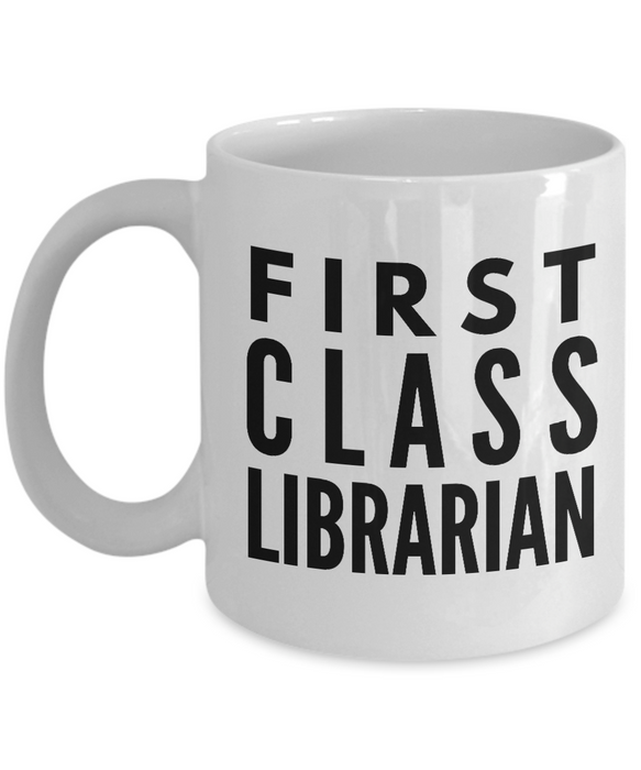 First Class Librarian - Birthday Retirement or Thank you Gift Idea -   11oz Coffee Mug - Ribbon Canyon