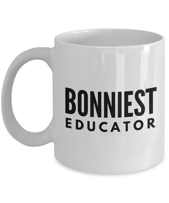 Bonniest Educator - Birthday Retirement or Thank you Gift Idea -   11oz Coffee Mug - Ribbon Canyon