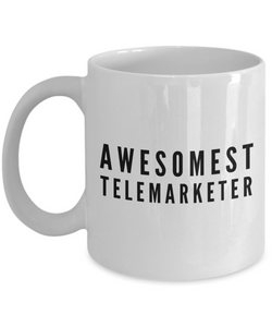 Awesomest Telemarketer - Birthday Retirement or Thank you Gift Idea -   11oz Coffee Mug - Ribbon Canyon