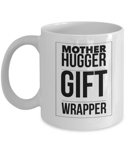 Mother Hugger Gift Wrapper  11oz Coffee Mug Best Inspirational Gifts - Ribbon Canyon