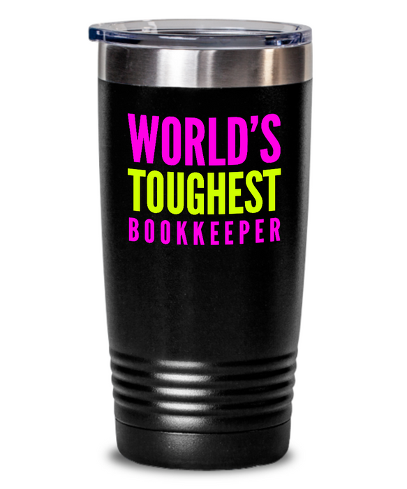 World's Toughest Bookkeeper Inspiration Quote 20oz. Stainless Tumblers - Ribbon Canyon