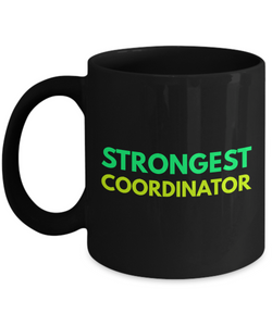 Strongest Coordinator -  Coworker Friend Retirement Birthday or Graduate Gift -   11oz Coffee Mug - Ribbon Canyon