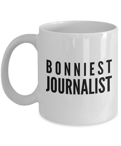 Bonniest Journalist - Birthday Retirement or Thank you Gift Idea -   11oz Coffee Mug - Ribbon Canyon