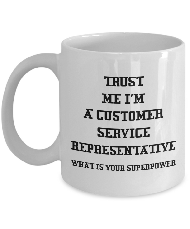 Trust Me I'm a Customer Service Representative What Is Your Superpower, 11Oz Coffee Mug Unique Gift Idea for Him, Her, Mom, Dad - Perfect Birthday Gifts for Men or Women / Birthday / Christmas Present - Ribbon Canyon