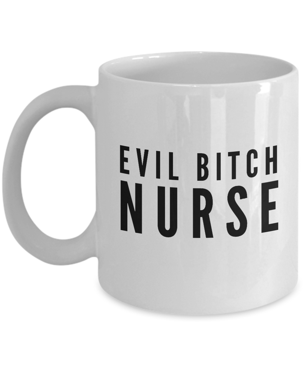 Evil Bitch Nurse, 11Oz Coffee Mug for Dad, Grandpa, Husband From Son, Daughter, Wife for Coffee & Tea Lovers - Ribbon Canyon