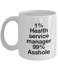 1% Health Service Manager 99% Asshole Gag Gift for Coworker Boss Retirement or Birthday - Ribbon Canyon