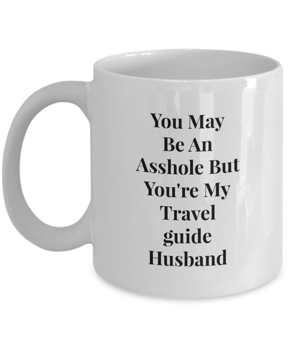 You May Be An Asshole But You'Re My Travel Guide Husband Gag Gift for Coworker Boss Retirement or Birthday - Ribbon Canyon