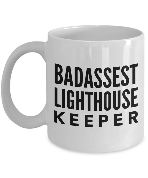 Funny Mug Badassest Lighthouse Keeper   11oz Coffee Mug Gag Gift for Coworker Boss Retirement - Ribbon Canyon