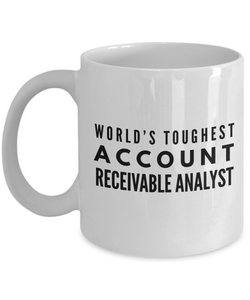 """ World's Toughest Account Receivable Analyst "" Gag Gift for Co -Worker, Boss Mom or Dad   11oz Coffee Mug - Ribbon Canyon"
