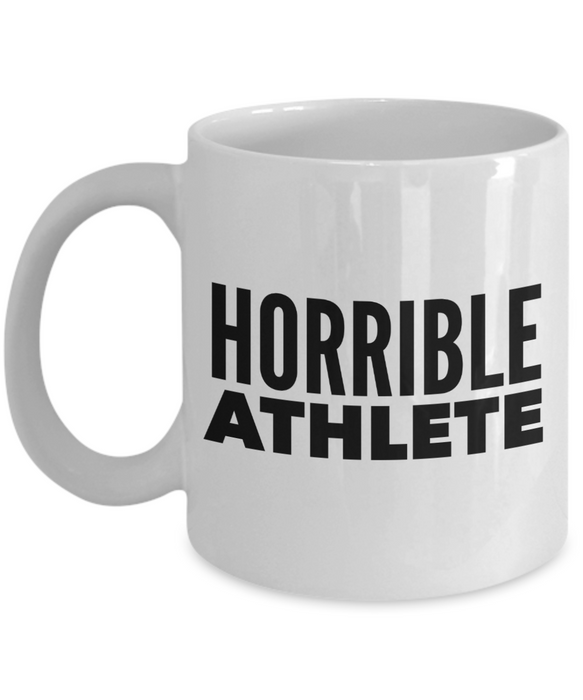 Horrible Athlete, 11oz Coffee Mug Best Inspirational Gifts - Ribbon Canyon