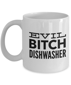 Evil Bitch Dishwasher, 11Oz Coffee Mug for Dad, Grandpa, Husband From Son, Daughter, Wife for Coffee & Tea Lovers - Ribbon Canyon