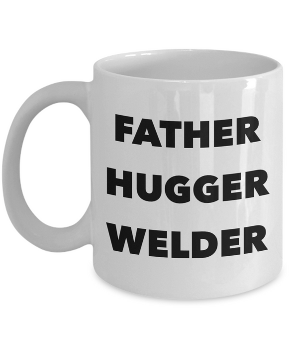 Father Hugger Welder, 11oz Coffee Mug Best Inspirational Gifts - Ribbon Canyon