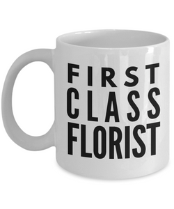 First Class Florist - Birthday Retirement or Thank you Gift Idea -   11oz Coffee Mug - Ribbon Canyon