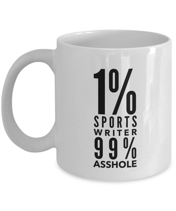 1% Sports Writer 99% Asshole, 11oz Coffee Mug  Dad Mom Inspired Gift - Ribbon Canyon