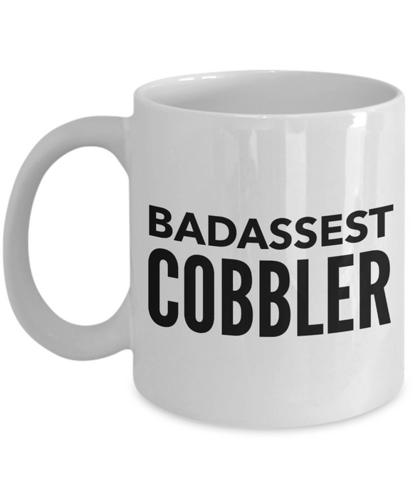 Badassest Cobbler, 11oz Coffee Mug Best Inspirational Gifts - Ribbon Canyon