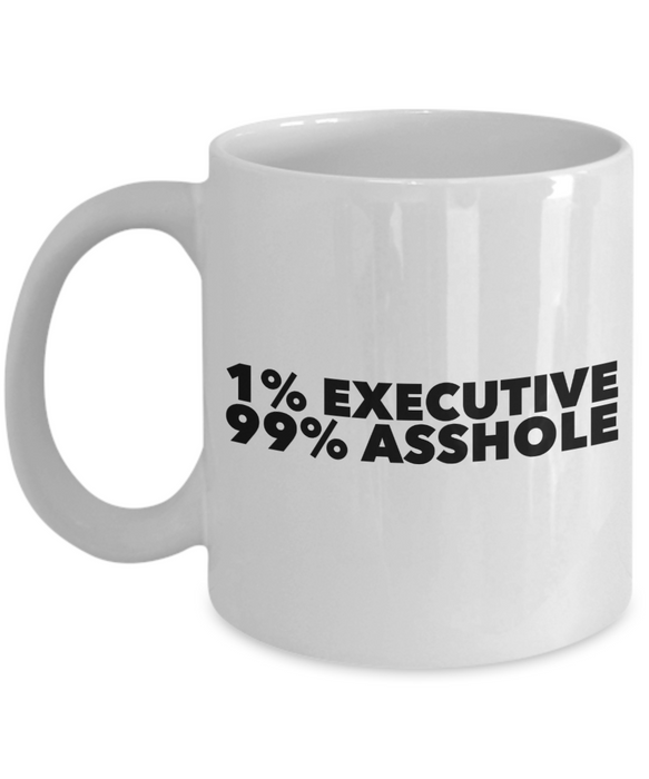 Funny Mug 1% Executive 99% Asshole   11oz Coffee Mug Gag Gift for Coworker Boss Retirement - Ribbon Canyon