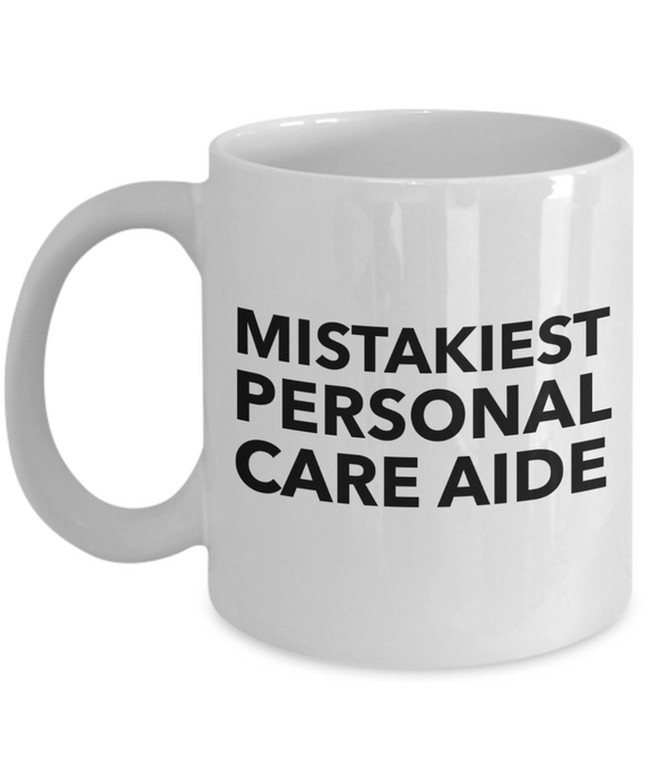 Mistakiest Personal Care Aide Gag Gift for Coworker Boss Retirement or Birthday - Ribbon Canyon