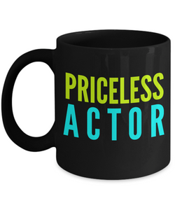 Priceless Actor -  Coworker Friend Retirement Birthday or Graduate Gift -   11oz Coffee Mug - Ribbon Canyon