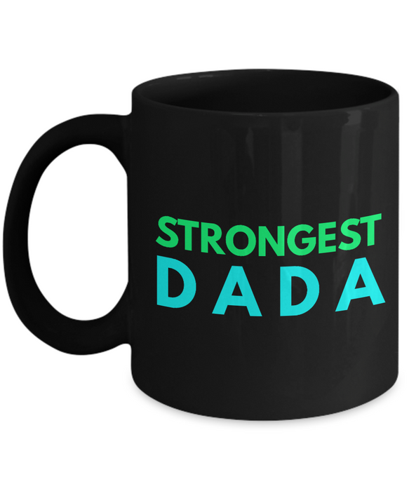 Strongest Dada - Family Gag Gifts For Mom or Dad Birthday Father or Mother Day -   11oz Coffee Mug - Ribbon Canyon