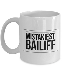 Mistakiest Bailiff Gag Gift for Coworker Boss Retirement or Birthday - Ribbon Canyon