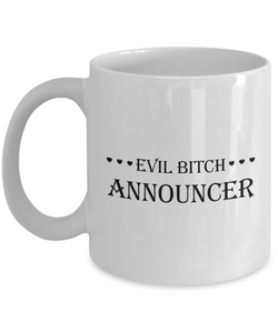Evil Bitch Announcer, 11Oz Coffee Mug Unique Gift Idea for Him, Her, Mom, Dad - Perfect Birthday Gifts for Men or Women / Birthday / Christmas Present - Ribbon Canyon