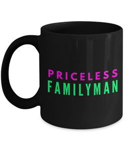 Priceless Familyman - Family Gag Gifts For Mom or Dad Birthday Father or Mother Day -   11oz Coffee Mug - Ribbon Canyon