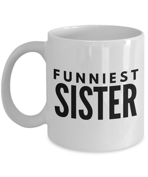 Funniest Sister - Inspired Gifts for Dad Mom Birthday Father or Mother Day   11oz Coffee Mug - Ribbon Canyon