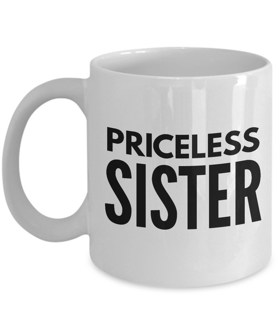 Priceless Sister - Inspired Gifts for Dad Mom Birthday Father or Mother Day   11oz Coffee Mug - Ribbon Canyon