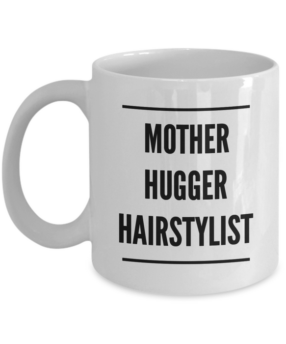 Mother Hugger Hairstylist, 11oz Coffee Mug Gag Gift for Coworker Boss Retirement or Birthday - Ribbon Canyon