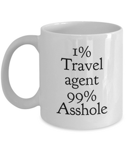 1% Travel Agent 99% Asshole, 11oz Coffee Mug  Dad Mom Inspired Gift - Ribbon Canyon